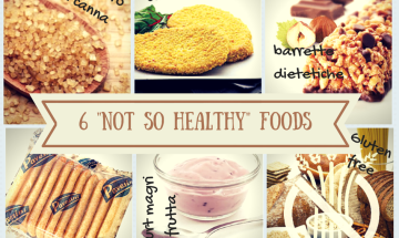 6 Not So Healthy Foods