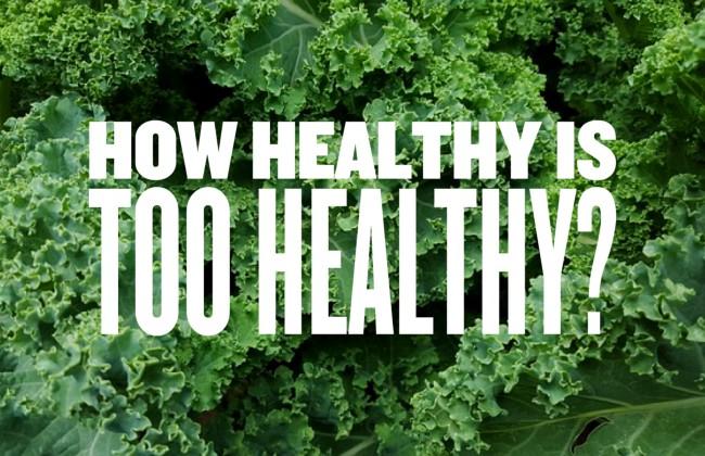 """Quanto sano sarà, il """"troppo"""" sano?"""