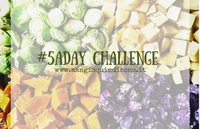5 a day : vi sfido!